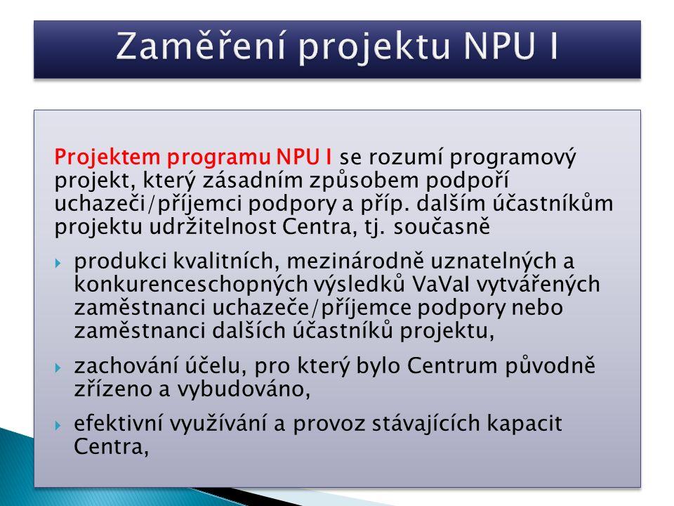 Projektem programu NPU I se rozumí programový projekt, který zásadním způsobem podpoří uchazeči/příjemci podpory a příp.