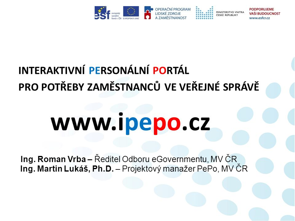Ing. Roman Vrba – Ředitel Odboru eGovernmentu, MV ČR Ing.