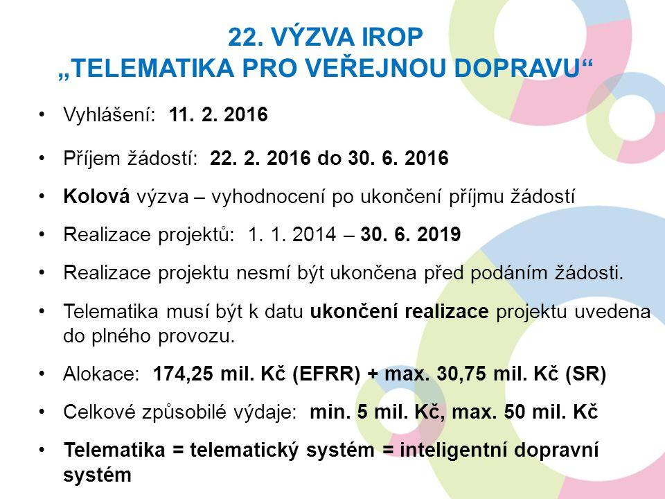 Vyhlášení: 11. 2. 2016 Příjem žádostí: 22. 2. 2016 do 30. 6. 2016 Kolová výzva – vyhodnocení po ukončení příjmu žádostí Realizace projektů: 1. 1. 2014