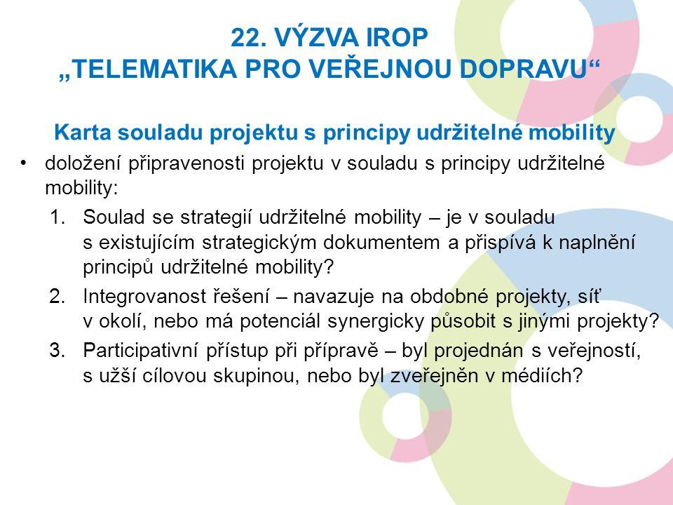 Karta souladu projektu s principy udržitelné mobility doložení připravenosti projektu v souladu s principy udržitelné mobility: 1.Soulad se strategií
