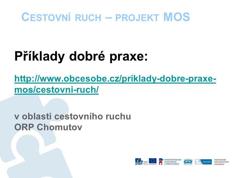 C ESTOVNÍ RUCH – PROJEKT MOS Příklady dobré praxe: http://www.obcesobe.cz/priklady-dobre-praxe- mos/cestovni-ruch/ v oblasti cestovního ruchu ORP Chomutov