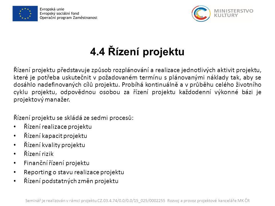 4.4 Řízení projektu Řízení projektu představuje způsob rozplánování a realizace jednotlivých aktivit projektu, které je potřeba uskutečnit v požadovaném termínu s plánovanými náklady tak, aby se dosáhlo nadefinovaných cílů projektu.