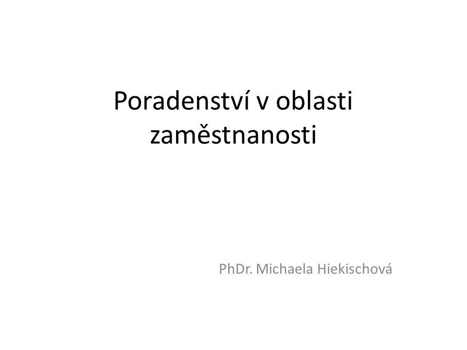 Poradenství v oblasti zaměstnanosti PhDr. Michaela Hiekischová