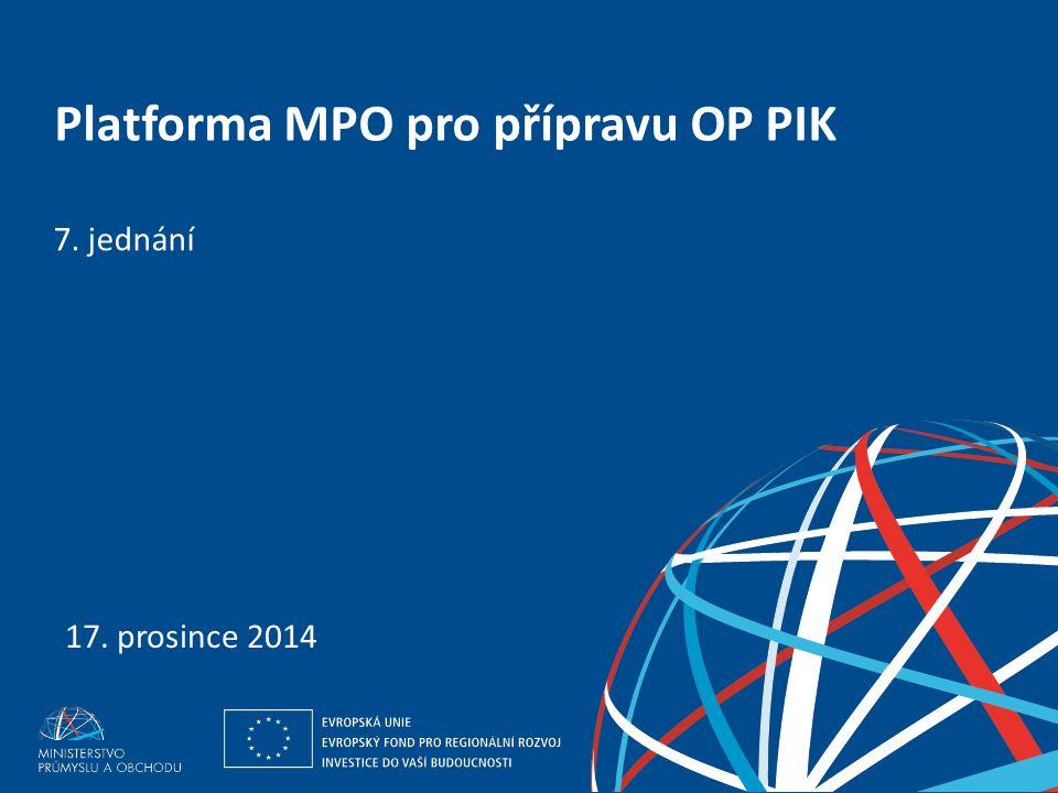 Ing. Martin Kocourek ministr průmyslu a obchodu ZPĚT NA VRCHOL – INSTITUCE, INOVACE A INFRASTRUKTURA 17. prosince 2014 7. jednání Platforma MPO pro př