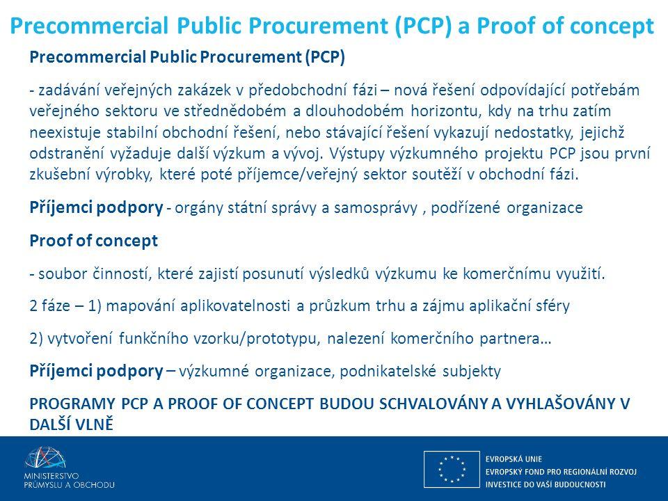 Ing. Martin Kocourek ministr průmyslu a obchodu ZPĚT NA VRCHOL – INSTITUCE, INOVACE A INFRASTRUKTURA Precommercial Public Procurement (PCP) - zadávání