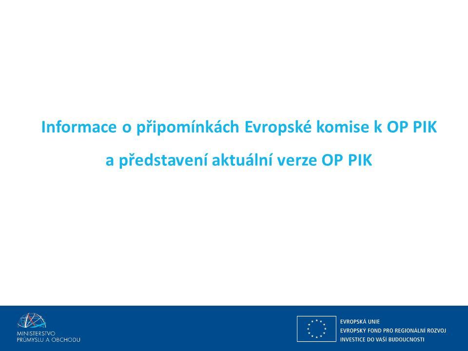 Ing. Martin Kocourek ministr průmyslu a obchodu ZPĚT NA VRCHOL – INSTITUCE, INOVACE A INFRASTRUKTURA Informace o připomínkách Evropské komise k OP PIK