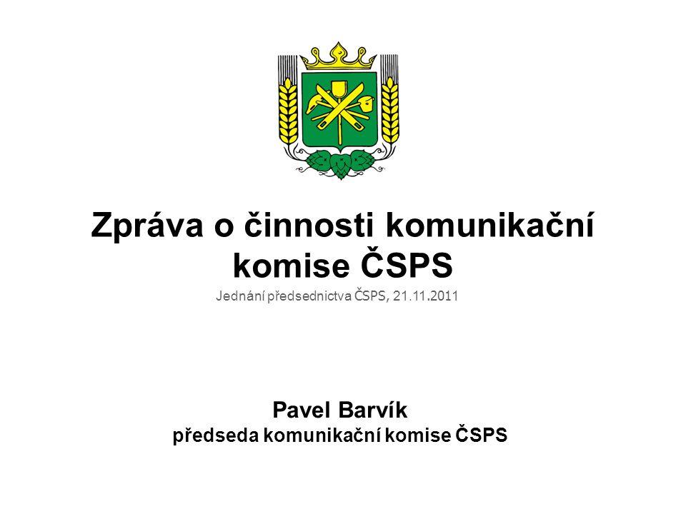 Zpráva o činnosti komunikační komise ČSPS Pavel Barvík předseda komunikační komise ČSPS Jednání předsednictva ČSPS, 21.11.201 1