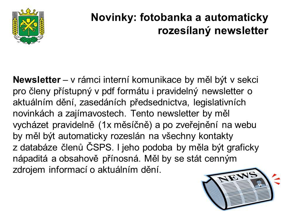 Newsletter – v rámci interní komunikace by měl být v sekci pro členy přístupný v pdf formátu i pravidelný newsletter o aktuálním dění, zasedáních předsednictva, legislativních novinkách a zajímavostech.