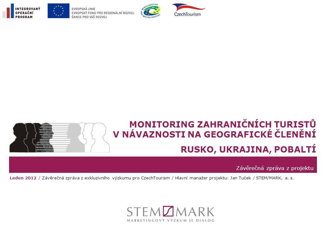 Závěrečná zpráva z projektu Leden 2012 / Závěrečná zpráva z exkluzivního výzkumu pro CzechTourism / Hlavní manažer projektu: Jan Tuček / STEM/MARK, a.