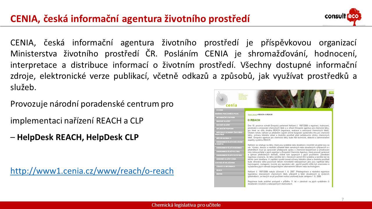 CENIA, česká informační agentura životního prostředí Chemická legislativa pro učitele CENIA, česká informační agentura životního prostředí je příspěvk