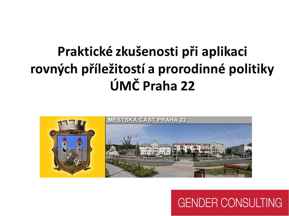 Praktické zkušenosti při aplikaci rovných příležitostí a prorodinné politiky ÚMČ Praha 22