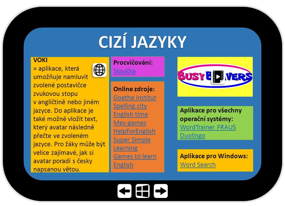 VOKI = aplikace, která umožňuje namluvit zvolené postavičce zvukovou stopu v angličtině nebo jiném jazyce. Do aplikace je také možné vložit text, kter