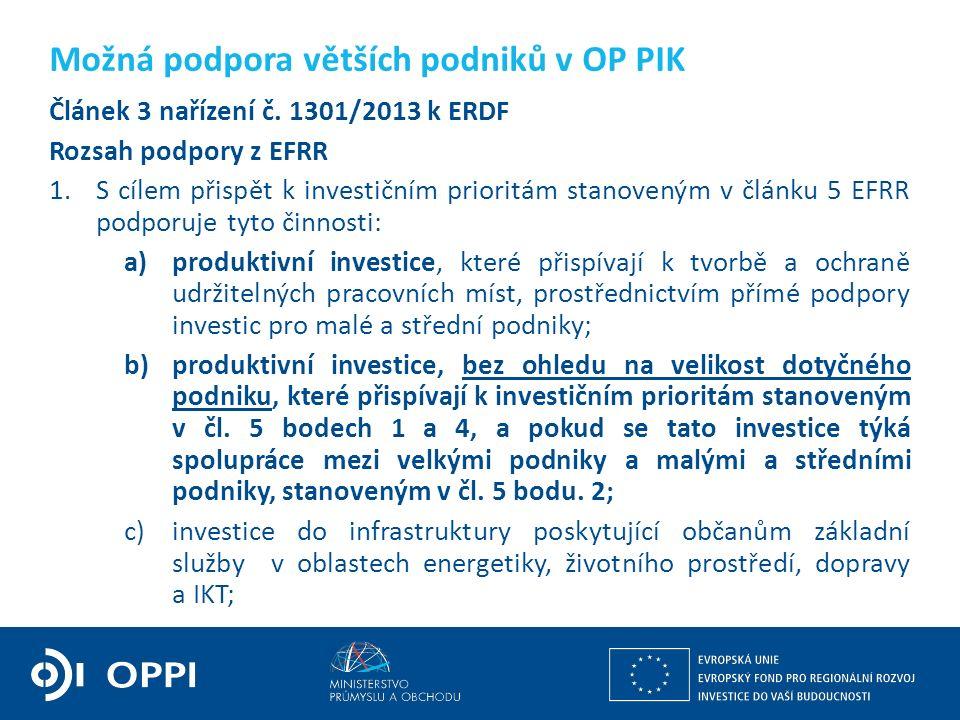 Ing. Martin Kocourek ministr průmyslu a obchodu ZPĚT NA VRCHOL – INSTITUCE, INOVACE A INFRASTRUKTURA Článek 3 nařízení č. 1301/2013 k ERDF Rozsah podp