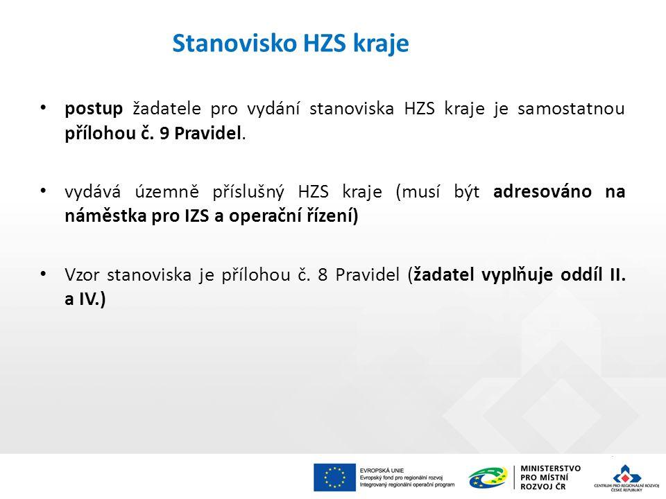 postup žadatele pro vydání stanoviska HZS kraje je samostatnou přílohou č. 9 Pravidel. vydává územně příslušný HZS kraje (musí být adresováno na náměs