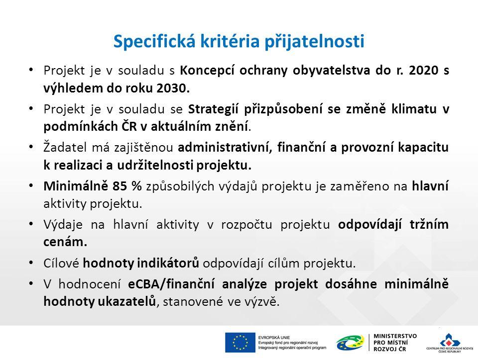 Specifická kritéria přijatelnosti Projekt je v souladu s Koncepcí ochrany obyvatelstva do r. 2020 s výhledem do roku 2030. Projekt je v souladu se Str