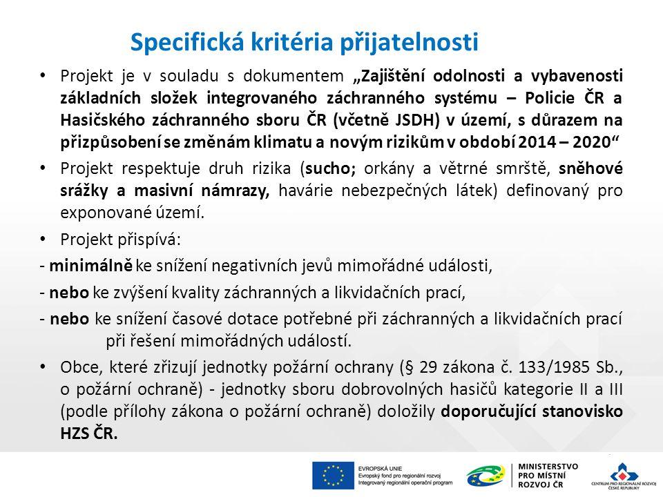 """Specifická kritéria přijatelnosti Projekt je v souladu s dokumentem """"Zajištění odolnosti a vybavenosti základních složek integrovaného záchranného sys"""