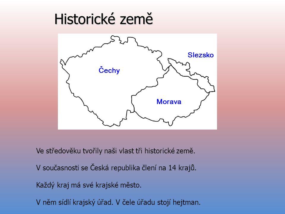 Historické země Čechy Morava Slezsko Ve středověku tvořily naši vlast tři historické země.