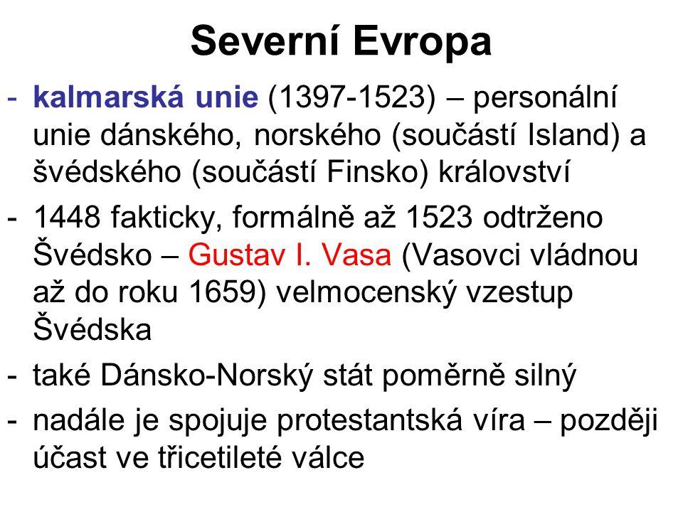 Severní Evropa -kalmarská unie (1397-1523) – personální unie dánského, norského (součástí Island) a švédského (součástí Finsko) království -1448 fakti