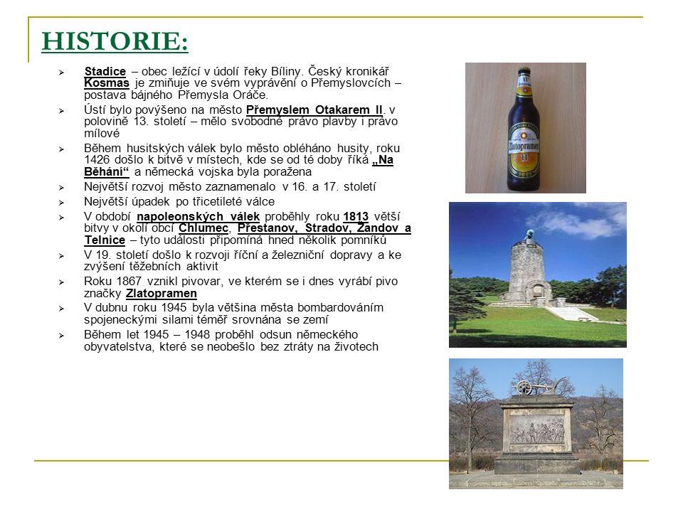 HISTORIE:  Stadice – obec ležící v údolí řeky Bíliny.