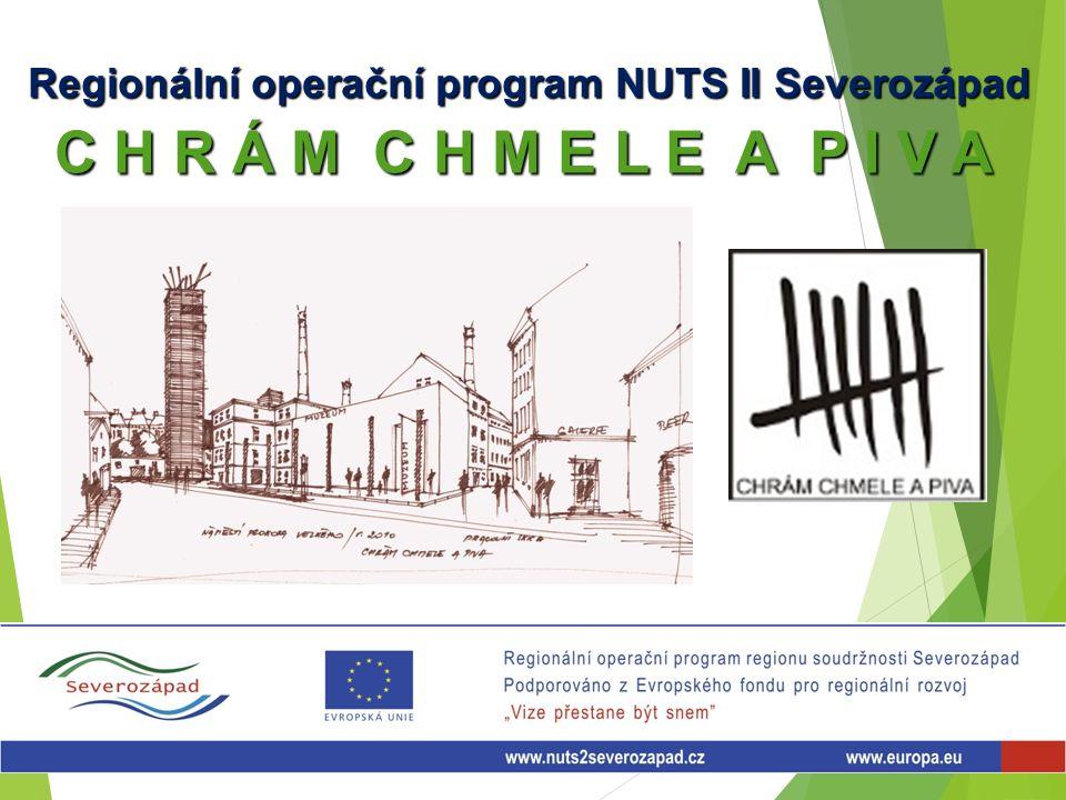 C H R Á M C H M E L E A P I V A Regionální operační program NUTS II Severozápad