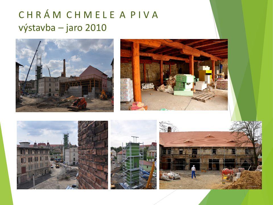 C H R Á M C H M E L E A P I V A výstavba – jaro 2010