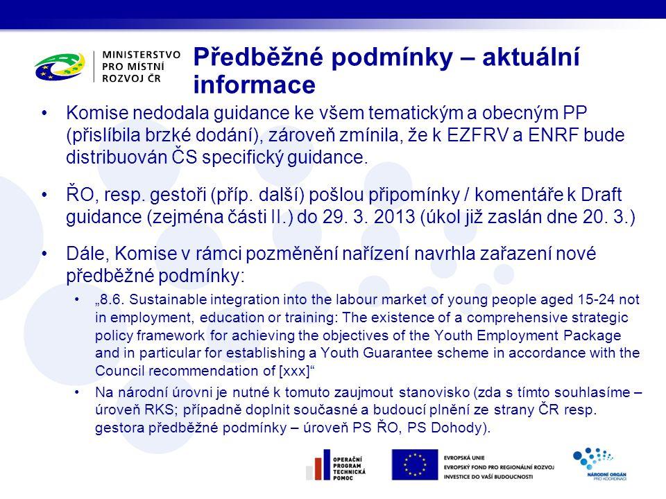 Komise nedodala guidance ke všem tematickým a obecným PP (přislíbila brzké dodání), zároveň zmínila, že k EZFRV a ENRF bude distribuován ČS specifický