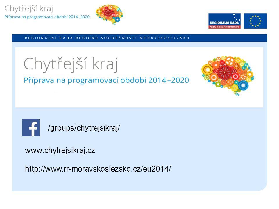 /groups/chytrejsikraj/ www.chytrejsikraj.cz http://www.rr-moravskoslezsko.cz/eu2014/