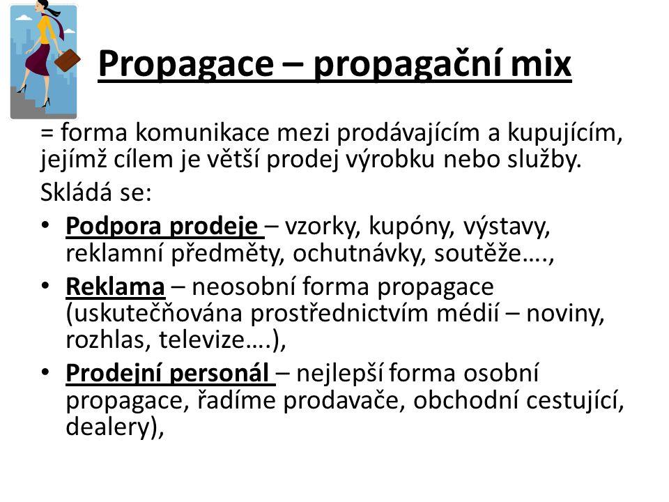 Propagace – propagační mix = forma komunikace mezi prodávajícím a kupujícím, jejímž cílem je větší prodej výrobku nebo služby.