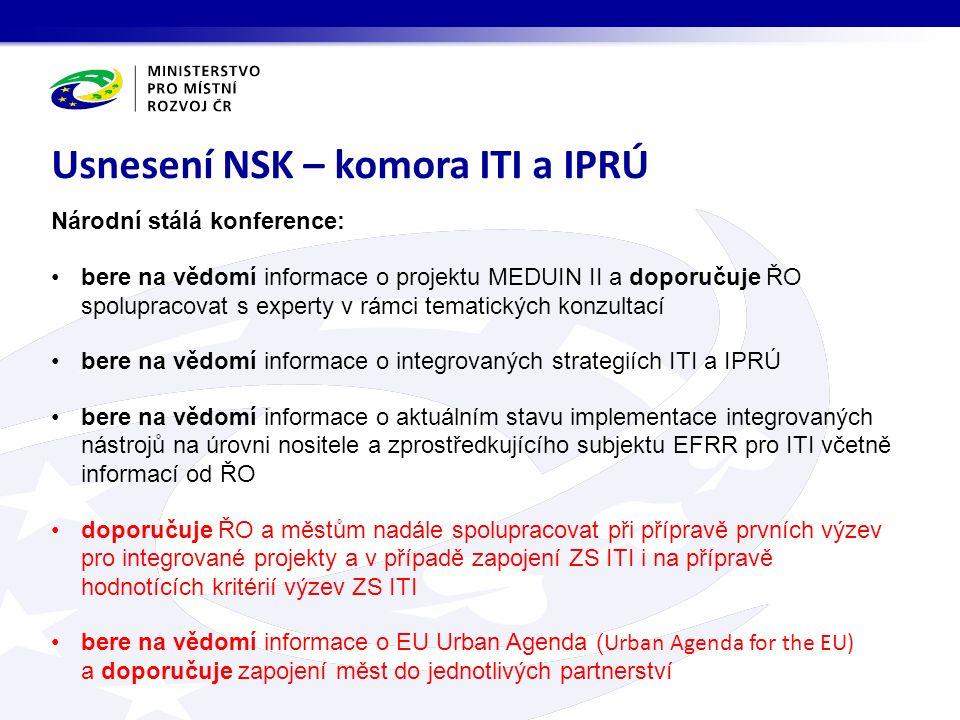 Národní stálá konference: bere na vědomí informace o projektu MEDUIN II a doporučuje ŘO spolupracovat s experty v rámci tematických konzultací bere na vědomí informace o integrovaných strategiích ITI a IPRÚ bere na vědomí informace o aktuálním stavu implementace integrovaných nástrojů na úrovni nositele a zprostředkujícího subjektu EFRR pro ITI včetně informací od ŘO doporučuje ŘO a městům nadále spolupracovat při přípravě prvních výzev pro integrované projekty a v případě zapojení ZS ITI i na přípravě hodnotících kritérií výzev ZS ITI bere na vědomí informace o EU Urban Agenda ( Urban Agenda for the EU) a doporučuje zapojení měst do jednotlivých partnerství Usnesení NSK – komora ITI a IPRÚ