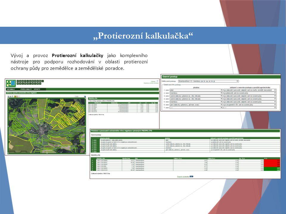 Činnost oddělení Vývoj a provoz Protierozní kalkulačky jako komplexního nástroje pro podporu rozhodování v oblasti protierozní ochrany půdy pro zemědělce a zemědělské poradce.