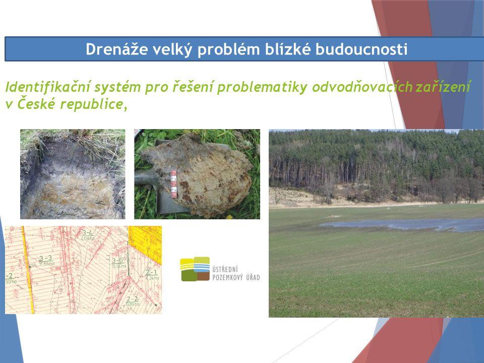 Identifikační systém pro řešení problematiky odvodňovacích zařízení v České republice, Drenáže velký problém blízké budoucnosti
