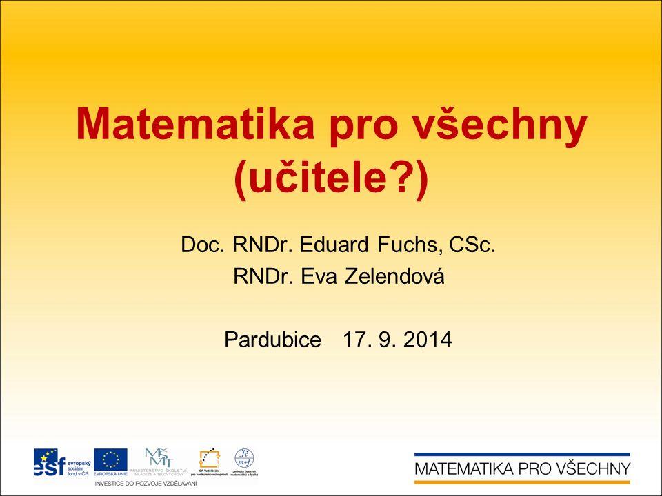 Doc. RNDr. Eduard Fuchs, CSc. RNDr. Eva Zelendová Pardubice 17.