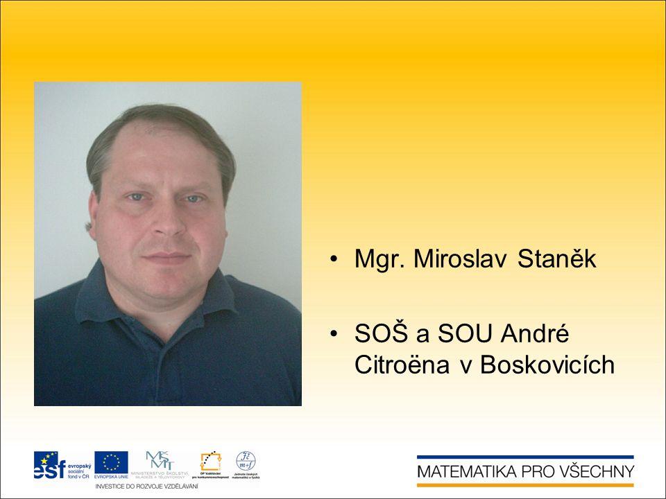 Mgr. Miroslav Staněk SOŠ a SOU André Citroëna v Boskovicích