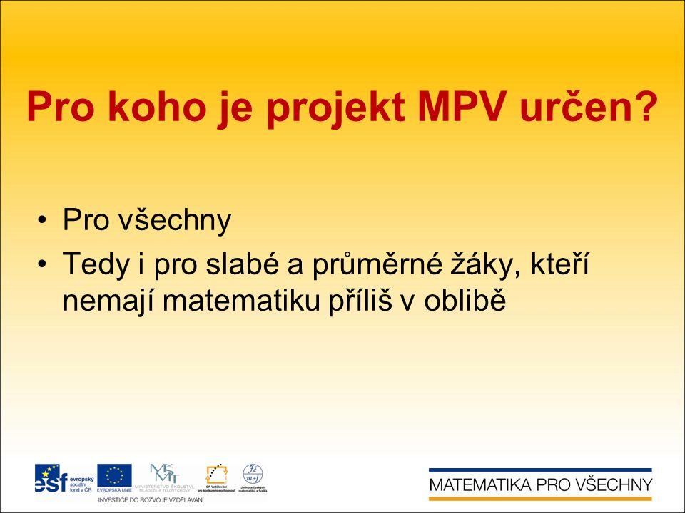 Pro koho je projekt MPV určen.