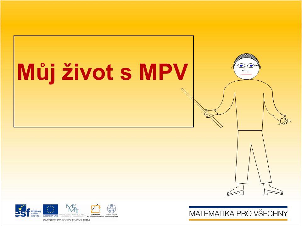 Můj život s MPV