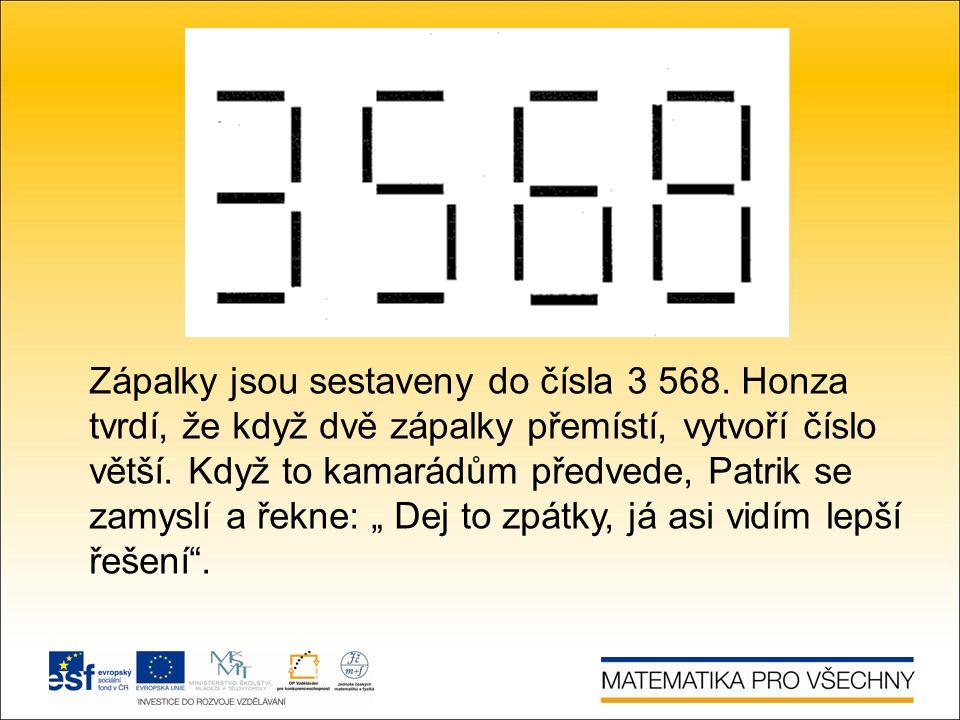 Zápalky jsou sestaveny do čísla 3 568.