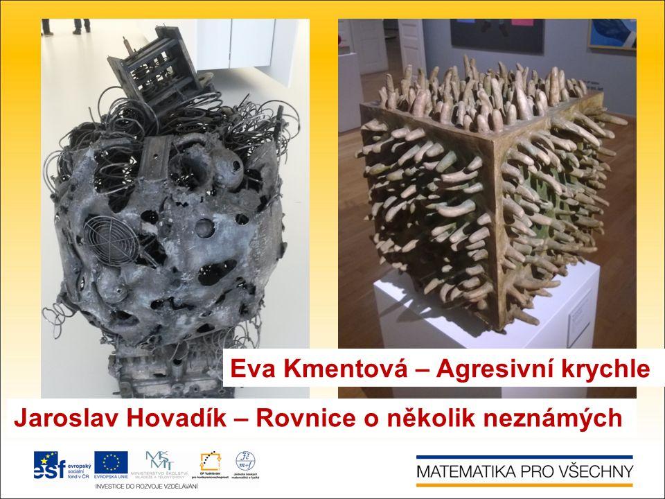 Eva Kmentová – Agresivní krychle Jaroslav Hovadík – Rovnice o několik neznámých