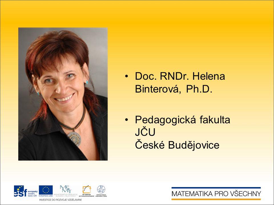 Doc. RNDr. Helena Binterová, Ph.D. Pedagogická fakulta JČU České Budějovice