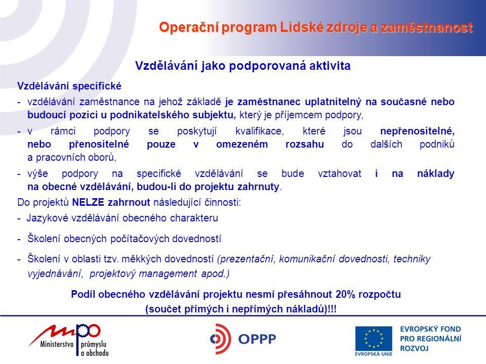 Operační program Lidské zdroje a zaměstnanost Vzdělávání jako podporovaná aktivita Vzdělávání specifické -vzdělávání zaměstnance na jehož základě je z