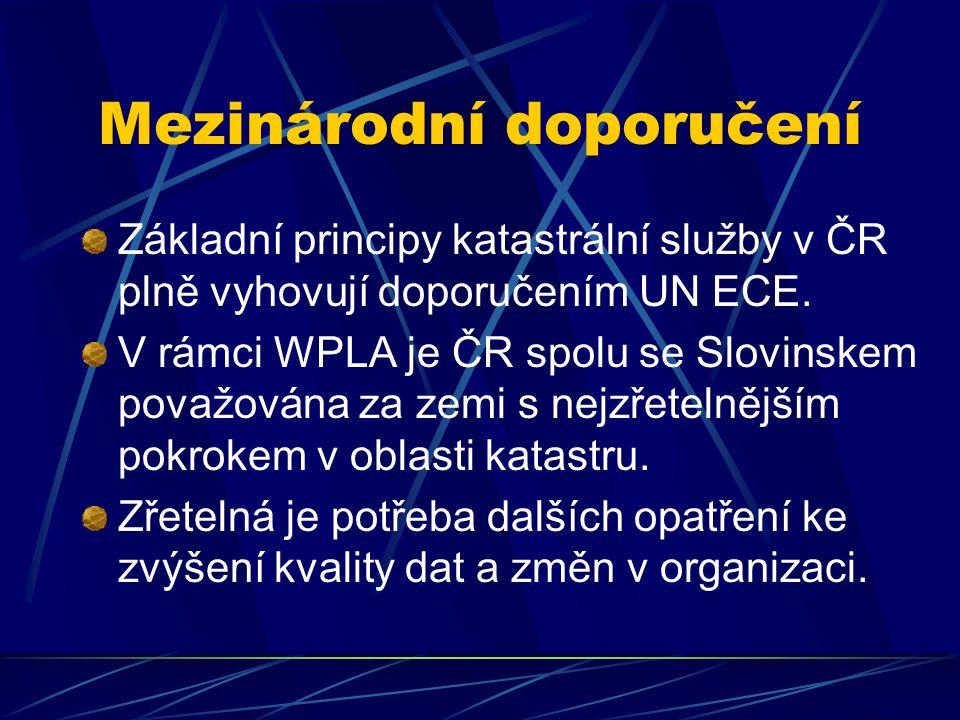 Mezinárodní doporučení Základní principy katastrální služby v ČR plně vyhovují doporučením UN ECE.