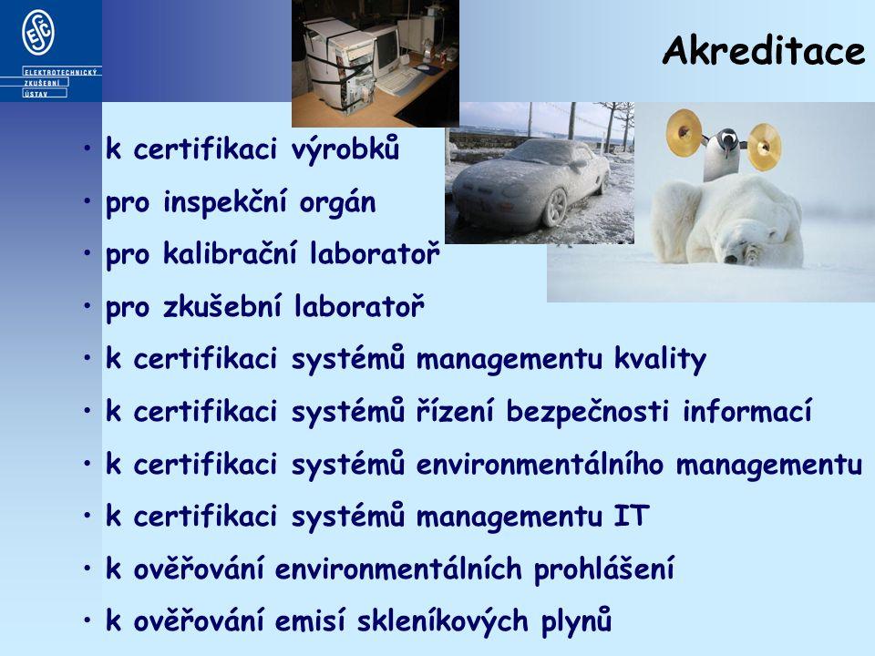 Akreditace k certifikaci výrobků pro inspekční orgán pro kalibrační laboratoř pro zkušební laboratoř k certifikaci systémů managementu kvality k certifikaci systémů řízení bezpečnosti informací k certifikaci systémů environmentálního managementu k certifikaci systémů managementu IT k ověřování environmentálních prohlášení k ověřování emisí skleníkových plynů
