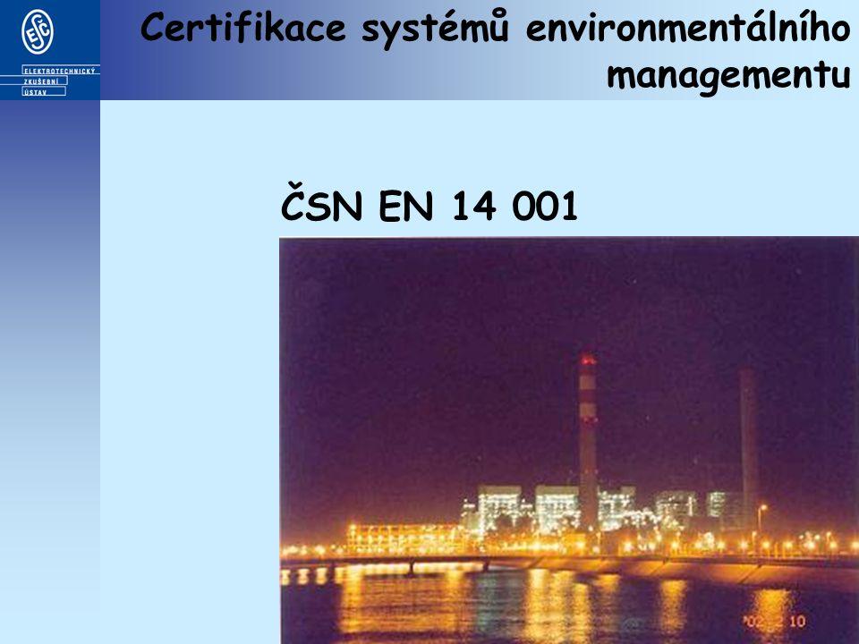 Certifikace systémů environmentálního managementu ČSN EN 14 001