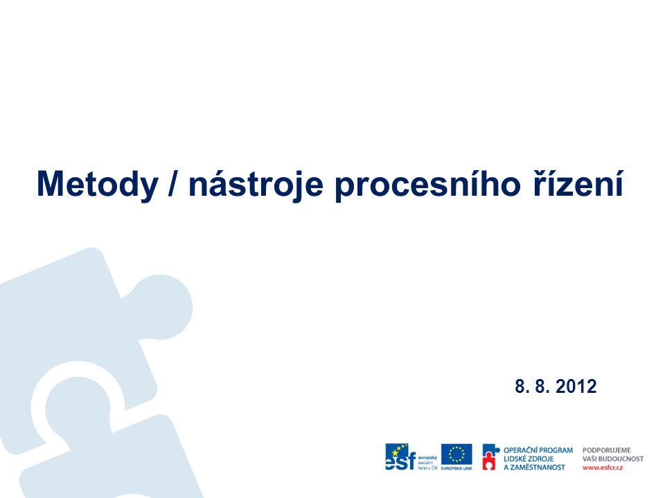 Metody / nástroje procesního řízení 8. 8. 2012