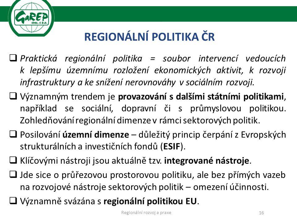 REGIONÁLNÍ POLITIKA ČR  Praktická regionální politika = soubor intervencí vedoucích k lepšímu územnímu rozložení ekonomických aktivit, k rozvoji infrastruktury a ke snížení nerovnováhy v sociálním rozvoji.