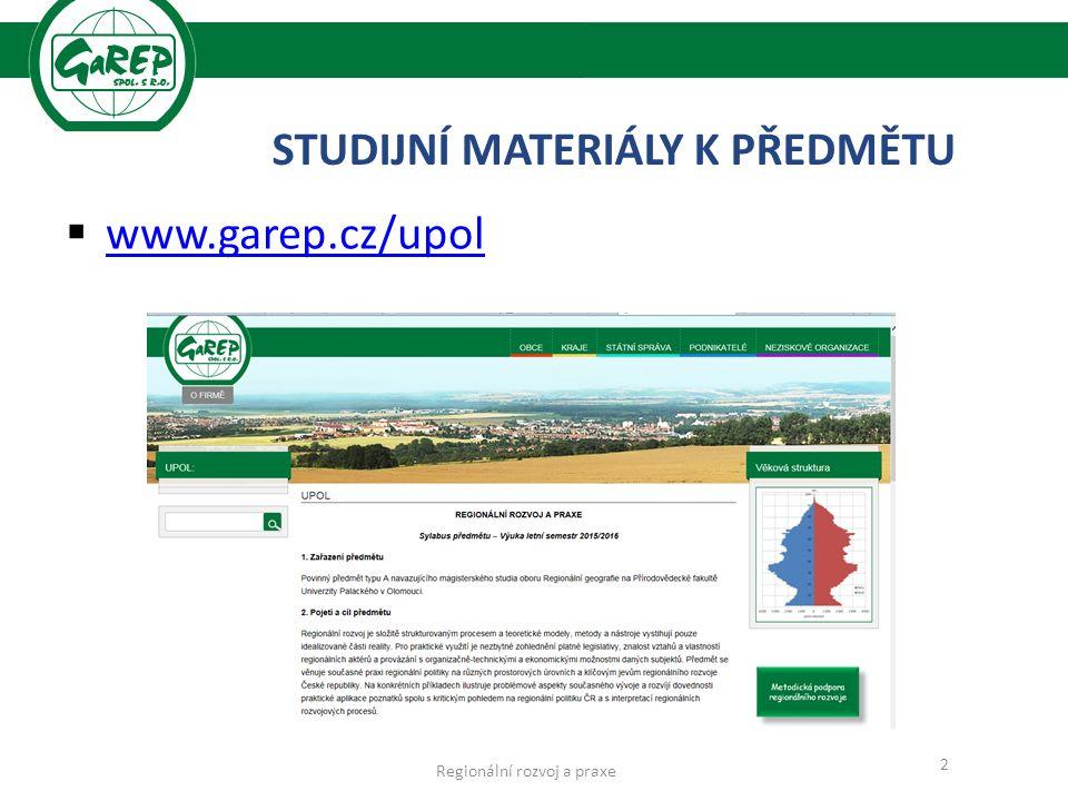  www.garep.cz/upol www.garep.cz/upol 2 STUDIJNÍ MATERIÁLY K PŘEDMĚTU Regionální rozvoj a praxe