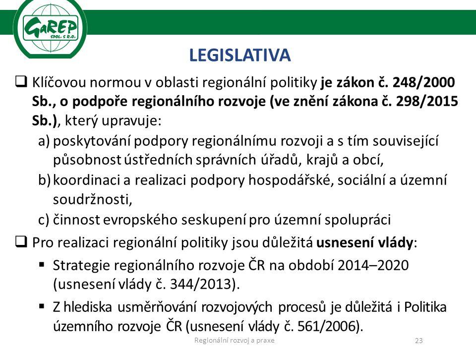 LEGISLATIVA  Klíčovou normou v oblasti regionální politiky je zákon č.