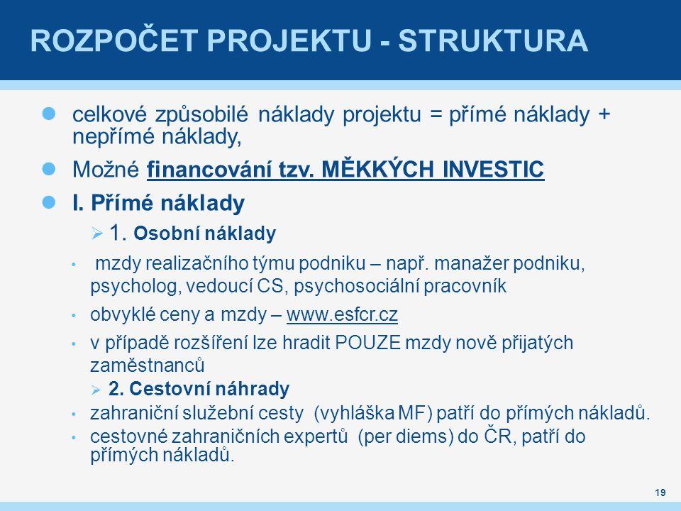 ROZPOČET PROJEKTU - STRUKTURA celkové způsobilé náklady projektu = přímé náklady + nepřímé náklady, Možné financování tzv.