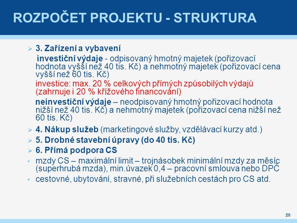ROZPOČET PROJEKTU - STRUKTURA  3.