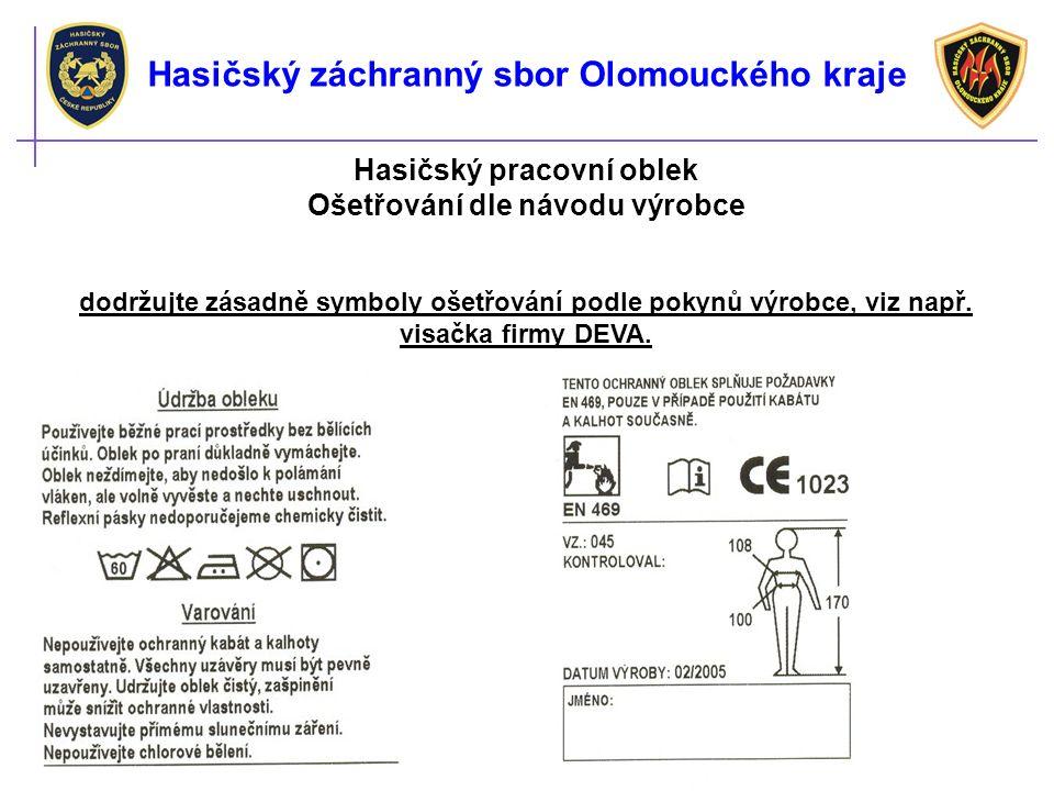 Hasičský pracovní oblek Ošetřování dle návodu výrobce dodržujte zásadně symboly ošetřování podle pokynů výrobce, viz např.