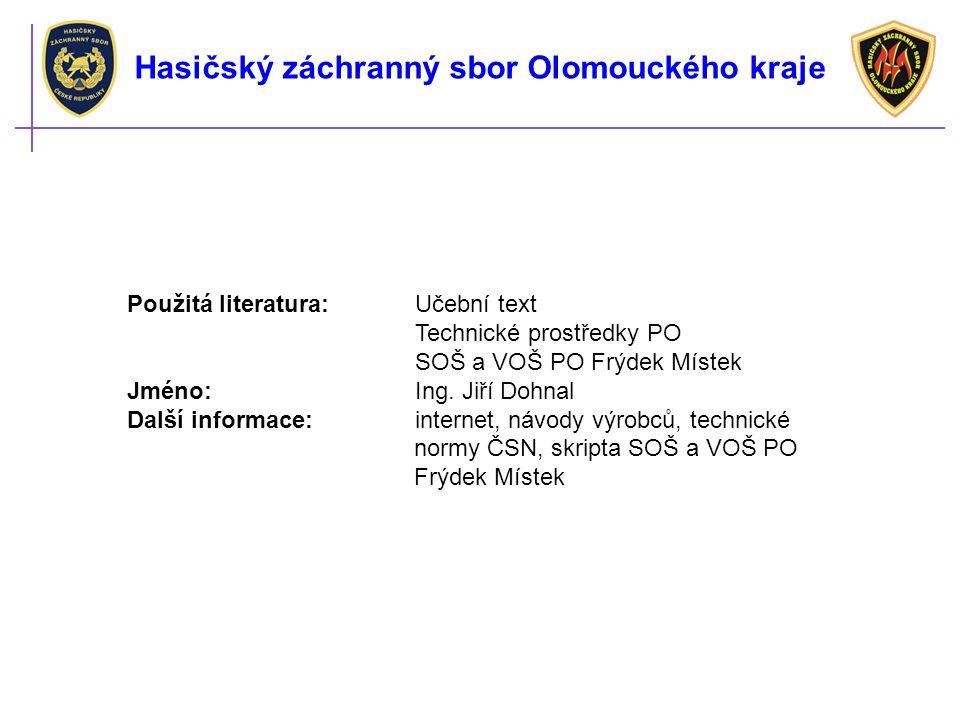 Použitá literatura: Učební text Technické prostředky PO SOŠ a VOŠ PO Frýdek Místek Jméno: Ing.